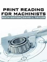 Print Reading for Machinists by David L. Taylor