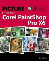 Picture Yourself Learning Corel PaintShop Pro X6 by Diane (All Business Service, LLC in Indianapolis, IN) Koers