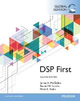 Digital Signal Processing First, Global Edition by James H. McClellan, Ronald W. Schafer, Mark A. Yoder