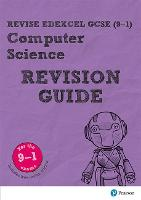 Revise Edexcel GCSE (9-1) Computer Science Revision Guide (with free online edition) by David Waller