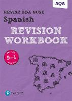 Revise AQA GCSE Spanish Revision Workbook for the 9-1 exams by Leanda Reeves