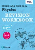 Revise AQA GCSE Physics Higher Revision Workbook for the 9-1 exams by Catherine Wilson