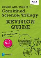 Revise AQA GCSE Combined Science: Trilogy Foundation Revision Guide (with free online edition) by Pauline Lowrie, Susan Kearsey, Mike O'Neill, Mark Grinsell