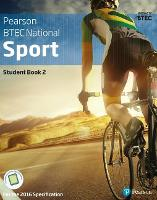 BTEC Nationals Sport Student Book 2 + Activebook For the 2016 specifications by Adam Gledhill, Alex Sergison, Chris Lydon, Dale Forsdyke