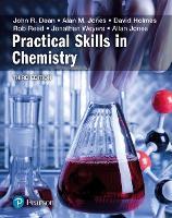 Practical Skills in Chemistry by John Dean, David A Holmes, Alan M Jones, Allan Jones