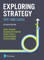 Exploring Strategy Text and Cases by Gerry Johnson, Patrick Regner, Kevan Scholes, Duncan Angwin