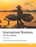 International Business: The New Realities, Global Edition by S. Tamer Cavusgil, John Riesenberger, Gary Knight