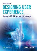 Designing User Experience A guide to HCI, UX and interaction design by David Benyon