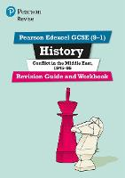 Revise Edexcel GCSE (9-1) History Conflict in the Middle East Revision Guide and Workbook (with free online edition) by Kirsty Taylor