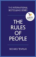 The Rules of People A personal code for getting the best from everyone by Richard Templar