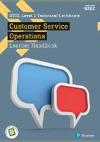 BTEC Level 2 Technical Certificate in Business Customer Services Operations Learner Handbook with ActiveBook by Jonathan Pryce, Elaine Jackson, Bethan Bithell, Kath Grenyer