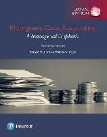 Horngren's Cost Accounting: A Managerial Emphasis, Global Edition by Srikant M. Datar, Madhav V. Rajan