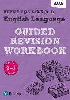 REVISE AQA GCSE English Language Guided Revision Workbook for the 2015 specification by