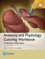 Anatomy and Physiology Coloring Workbook: A Complete Study Guide, Global Edition by Elaine N. Marieb, Simone Brito