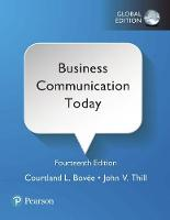 Business Communication Today, Global Edition by Courtland L. Bovee, John V. Thill