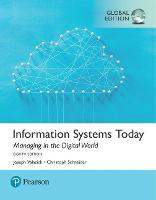 Information Systems Today: Managing the Digital World, Global Edition by Joseph Valacich, Christoph Schneider