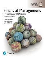 Financial Management: Principles and Applications, Global Edition by Arthur J. Keown, John H. Martin