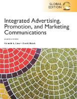 Integrated Advertising, Promotion, and Marketing Communications, Global Edition by Kenneth E. Clow, Donald E. Baack