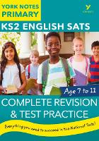 English SATs Complete Revision and Test Practice: York Notes for KS2 by Mike Gould, Kamini Khanduri, Jo Ross, Kate Woodford