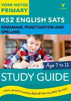 English SATs Grammar, Punctuation and Spelling Study Guide: York Notes for KS2 by Kate Woodford, Elizabeth Walter