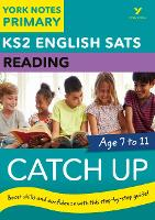 English SATs Catch Up Reading: York Notes for KS2 by Wendy Cherry, Emma Wilkinson