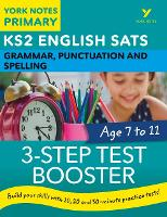 English SATs 3-Step Test Booster Grammar, Punctuation and Spelling: York Notes for KS2 by Helen Chilton