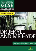 The Strange Case of Dr Jekyll and Mr Hyde AQA Practice Tests: York Notes for GCSE (9-1) by Anne Rooney