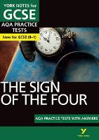 The Sign of the Four AQA Practice Tests: York Notes for GCSE (9-1) by Jo Heathcote