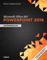 Shelly Cashman Series (R) Microsoft (R) Office 365 & PowerPoint 2016 Intermediate by Susan L. Sebok