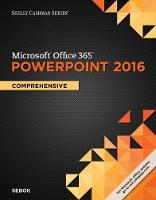 Shelly Cashman Series (R) Microsoft (R) Office 365 & PowerPoint 2016 Comprehensive by Susan L. Sebok