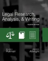 Legal Research, Analysis, and Writing by Jennifer (Phoenix College) Albright, William (Attorney at law) Putman