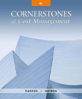 Cornerstones of Cost Management by Don (Oklahoma State University) Hansen, Maryanne (Oklahoma State University) Mowen