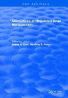 Alternatives in Regulated River Management by James A. Gore