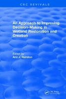 An Approach to Improving Decision-Making in Wetland Restoration and Creation by Mary E. Kentula