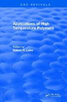 Applications of High Temperature Polymers by Robert R. Luise