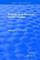 Dichroic Dyes for Liquid Crystal Displays by Aleksandr V. Ivashchenko