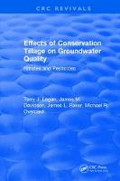 Effects Conservation Tillage On Ground Water Quality Nitrates and Pesticides by Terry J Logan