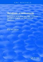 Handbook of Antioxidants Bond Dissociation Energies, Rate Constants, Activation Energies, and Enthalpies of Reactions by Evguenii T. Denisov