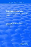 Intelligent Networks Telecommunications Solutions for the 1990s by Dimitris N. Chorafas