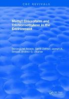 Methyl Chloroform and Trichloroethylene in the Environment by D. M. Aviado
