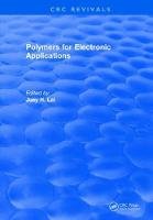 Polymers for Electronic Applications by J.H. Lai