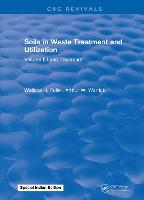 Soils in Waste Treatment and Utilization Volume I: Land Treatment by W.H. Fuller