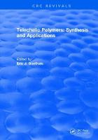 Telechelic Polymers: Synthesis and Applications by Eric J. Goethals