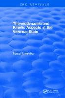 Thermodynamic and Kinetic Aspects of the Vitreous State by S.V. Nemilov