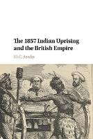 The 1857 Indian Uprising and the British Empire by Jill C. (University of North Carolina, Greensboro) Bender