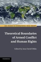 Theoretical Boundaries of Armed Conflict and Human Rights by Jens David Ohlin