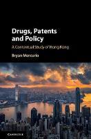 Drugs, Patents and Policy A Contextual Study of Hong Kong by Bryan (The Chinese University of Hong Kong) Mercurio