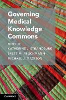 Governing Medical Knowledge Commons by Katherine J. Strandburg