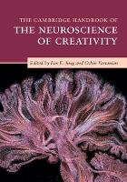 The Cambridge Handbook of the Neuroscience of Creativity by Rex E. (University of New Mexico) Jung