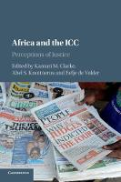 Africa and the ICC Perceptions of Justice by Kamari Maxine Clarke